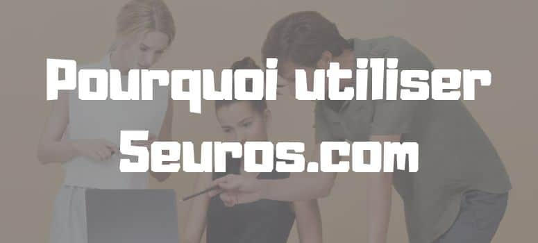 Why use 5euros.com – Waxoo.fr