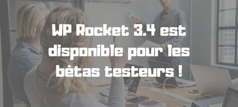 WP Rocket 3.4 is available for the beta testers !
